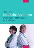 Lesbische Ärztinnen: Buchveröffentlichung von Helga Seyler