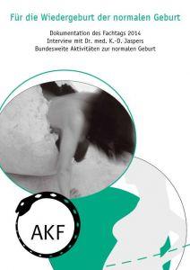 Dokumentation: Für die Wiedergeburt der normalen Geburt