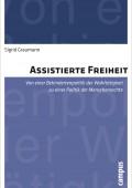 Assistierte Freiheit: Von einer Behindertenpolitik der Wohltätigkeit zu einer Politik der Menschenrechte von Sigrid Graumann