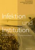 Infektion und Institution: Zur Wissenschaftsgeschichte des Robert-Koch-Instituts im Nationalsozialismus von Marion Hulverscheidt und Anja Laukötter (Hg.)