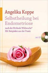 Selbstheilung bei Endometriose von Angelika Koppe