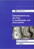 Selbstbestimmung der Frau in Gynäkologie und Geburtshilfe von Beate A. Schücking (Hg.)